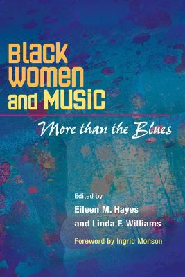 Black Women And Music By Hayes, Eileen M. (EDT)/ Williams, Linda F. (EDT)
