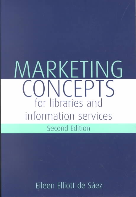 Marketing Concepts for Libraries and Information Services By De Saez, Eileen Elliott
